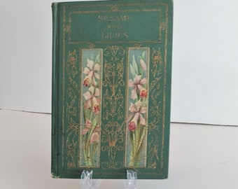 Sesame and Lilies, John Ruskin, Decorated Hardcover, 1904, Three Lectures Victorian Culture and Norms