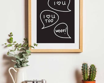 Cute I Love You Too Woof  - Wall Art Decor - Instant Download Digital Printable