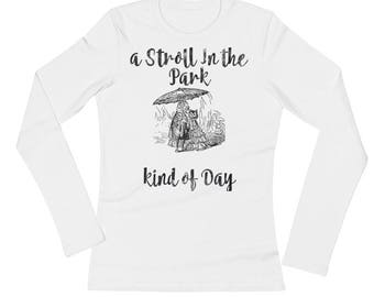 A Stroll in the Park kind of Day Spartees Ladies' Long Sleeve T-Shirt