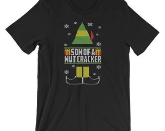 Son of a Nutcracker UNISEX T-Shirt Ugly Elf Christmas Sweater Shirt Funny Elf Christmas Gift