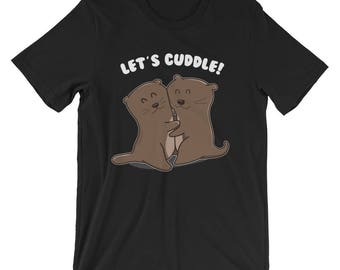 Let's Cuddle Shirt | Funny Otter Valentines Day T-Shirt UNISEX Cute Otter Valentines Day Gift for her and him