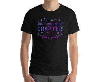 One More Chapter Bibliophile Tee   Cute Bookish Gift Best Book Lover Gift   Bibliophile Tshirt Book Chapter Gift   Unisex Men's Sizes S-2X