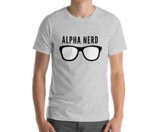 Alpha Nerd T-Shirt, funny saying t-Shirt, geek, sarcastic, trending shirt, humor shirt, geek shirt, gift idea, Short-Sleeve Unisex T-Shirt