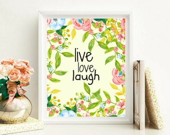Live Love Laugh Printable Digital Watercolor Floral Wall Art Inspirational Motivational Quote Hand Painted Family Wall Art Office Dorm Decor