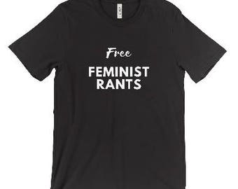 Free Feminist Rants T-Shirt - Feminist Shirt