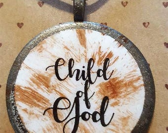 Child of God - Handmade Christian Inspirational Necklace - FREE SHIPPING