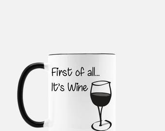 First of all its Wine Black and White Mug