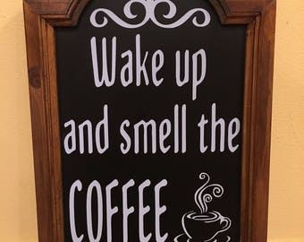 Wake up and Smell the Coffee Chalkboard sign