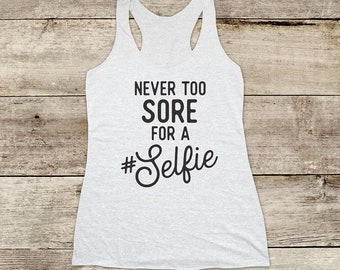 Never too Sore for a #Selfie workout running - funny Soft Tri-blend Soft Racerback Tank fitness gym yoga exercise birthday gift