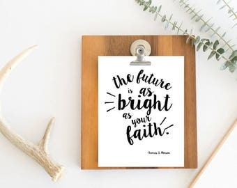 LDS Quotes // LDS Prints // Thomas S Monson Quote // Faith // Inspirational Quote // LDS Art
