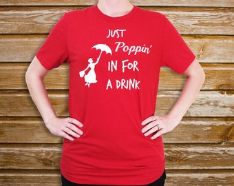 Just Poppin' in for a Drink T-Shirt