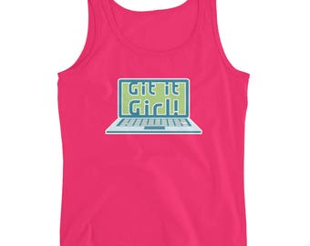 Git It Girl! Funny Tank Top for Women Who Code