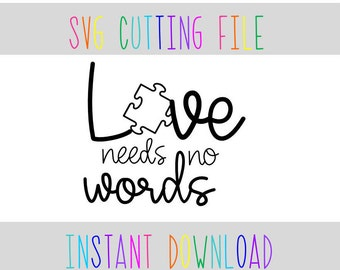 Love Needs No Words Autism Awareness SVG File