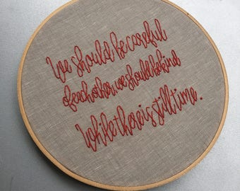 Be Careful - hand embroidered Philip Larkin poem inspired hoop art wall hanging