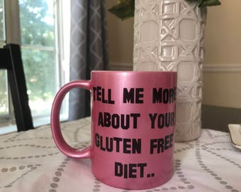 Tell me more about your vegan diet / tell me more about your gluten free diet Coffee mug - Metallic Pink - As Is - 11 fl oz