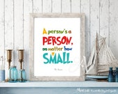 """Printable artwork Dr. Seuss quote """"A person's a person no matter how small."""" Instant digital download for Kids playroom, nursery wall decor"""