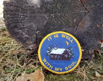 It is Well With My Soul Hymn Patch Sew on Embroidered Patch or Magnet Handmade Gift Made in the USA