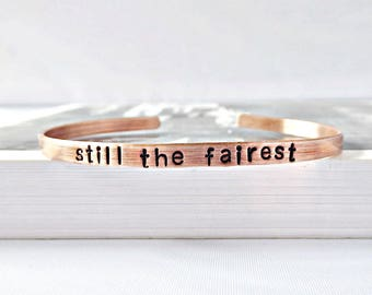 Still the Fairest, hot wife gift, wedding anniversary, xmas jewelry wife, 30th, 40th, cute wife gift, from husband, skinny cuff bracelet