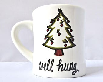 Well Hung, Unique Christmas mug, funny penis gift, coffee cup, naughty boyfriend gift, funny gift for husband from wife, personalized, diner