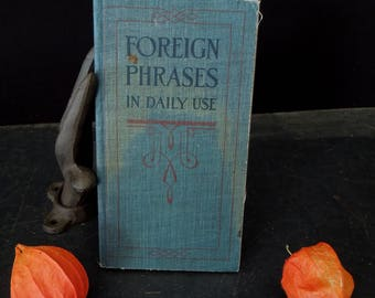 Foreign Phrases in Daily Use - 1916 Antique Edition - Collectible Dictionary Funk Wagnalls - Gift Bon-voyage Travel Vintage