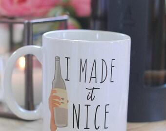 I Made it NICE Housewives Mug, Housewives Gifts