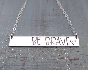 BE BRAVE Inspirational Bar Necklace with Heart. Hand Stamped Simple Layering Necklace. 14k Gold Filled, Rose Gold Filled, Sterling Silver.