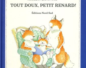 Little Fox children's book French version Tout Doux, Petit Renard! hardcover