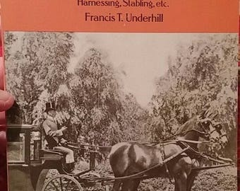 Driving Horse-Drawn Carriages for Pleasure Francis T. Underhill Dover Publications