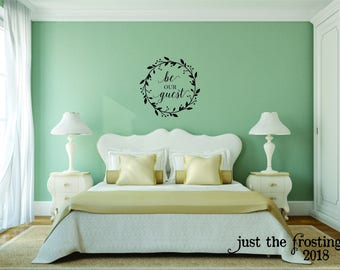 Be Our Guest Wall Decal - Laurel Wreath Decal Sign -Farmhouse Decor