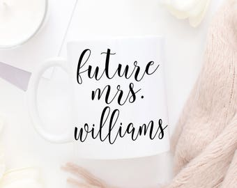Future Mrs Mug, Future Mrs Personalized Mug, Gift for the Bride, Engagement Gift for the Bride, Future Mrs Custom Mug, Bride Engagement Mug