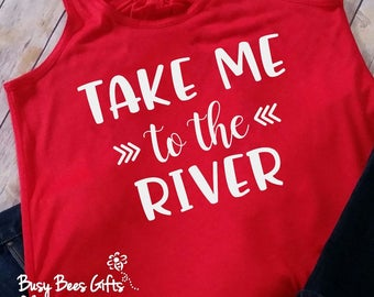 Take Me To The River Tank Top * River Floating Tank Top * Summer Tank Top * Canoe * Kayak * Float * Women's Flowy Racer Back Tank Top
