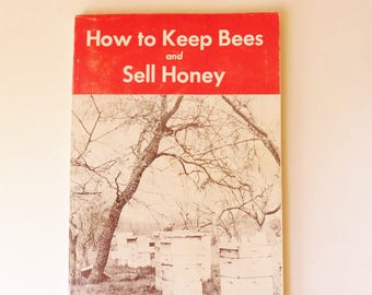 How to Keep Bees and Sell Honey Book, Guide to Producing Honey for Profit