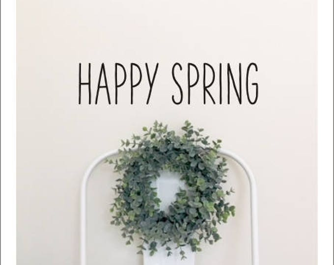Happy Spring Decal Farmhouse Vinyl Wall Decor Farmhouse Style Sign DIY Lettering Spring Seasonal Easter Rustic Handwritten Wall Decal