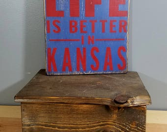 Kansas - Life Is Better In Kansas - Rustic, Distressed, Wooden, Hand Painted Sign 12x12