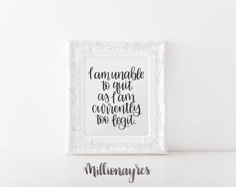 INSTANT DOWNLOAD  Printable Quote, Art Decor Too Legit to Quit MC Hammer MillionAyres