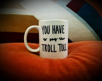 """COFFEE MUG """"You Have to Pay the Troll Toll"""" Always Sunny in Philadelphia Coffee Cup. Personalize Your Own Too!!!"""