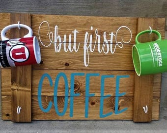But First Coffee / Coffee cup holder / Rustic plank sign / kitchen sign / mug rack