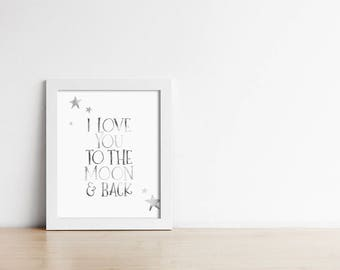 Art Print - Buy One Get One Free - I love you to the moon and back - Typography - Nursery Wall Decor - Faux Silver Effect- SKU:5502