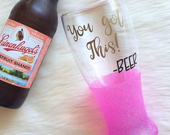 You Got This -Beer Pilsner Glass // Glitter Glass // Beer Glass //  You Got This -Beer // Glitter Cup // Beer Lover Gift