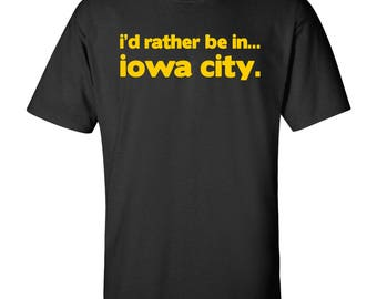 I'd Rather Be In...Iowa City T Shirt - Black