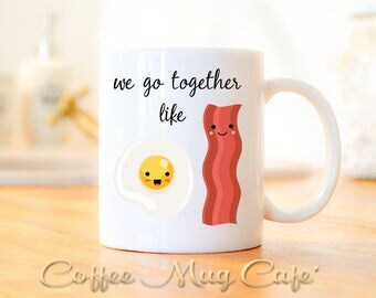 we go together, like eggs and bacon, Coffee mug, bacon and eggs, perfect match, better together, Mugs with sayings, valentine gift, funny