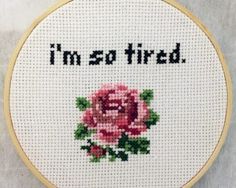 I'm So Tired Cross-Stitch