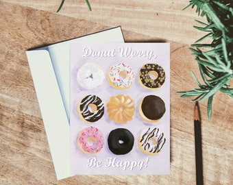 Donut Worry Be Happy - Motivational Greeting Card - positive card - cheer-up card