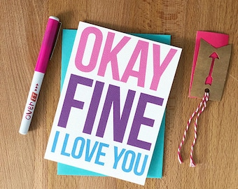 Ok Fine I Love You | blank note card | Funny Snarky Sarcastic Any Occasion Bestie BFF Roommate Friends Just Because Reluctant Love Note