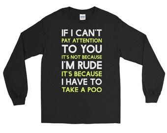 Take A Poo Funny Long Sleeve T-Shirt | Novelty Poo Shirt | Humor Shirt