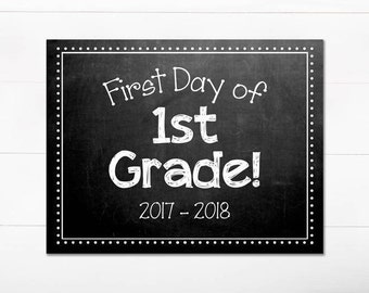 First Day of School Chalkboard Sign / 1st Grade / First Day of School / Back to School Sign / 8.5x11 DIGITAL Printable JPEG