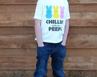 Chillin' with my Peeps, Kids Easter Shirt, Boys Easter Shirts, Girls Easter Shirts, Toddler Easter Shirt, Youth Easter Shirt, Peeps Shirt