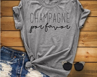 Champagne Por Favor, Brunch Shirt, Mimosa Shirt, Christmas Gift, Stocking Stuffer, Bridesmaid Shirt, Bridesmaid Gift, Bachelorette Shirt