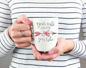 Your vibe attracts your tribe tribal boho coffee mug, boho cup, tribal cup, arrow coffee cup