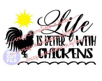 Life is better with chickens digital cut file for htv-vinyl-decal-diy-plotter-vinyl cutter-craft cutter-.SVG -.DXF  & JPEG format
